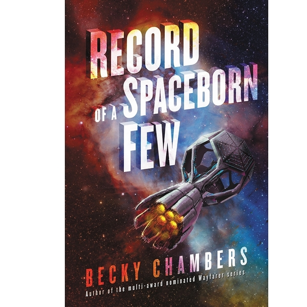 2018/2019 美國得獎作品 Record of a Spaceborn Few (Wayfarer) Hardcover July 24, 2018