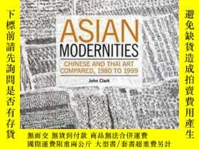 二手書博民逛書店Asian罕見ModernitiesY256260 John Clarke Power Publication