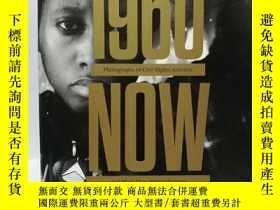 二手書博民逛書店英文原版1960Now:罕見Photographs of Civil Rights Activists and B