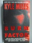 【書寶二手書T9/原文小說_LPE】Burn Factor_Kyle Mills