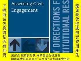二手書博民逛書店Assessing罕見Civic Engagement: New Directions for Instituti