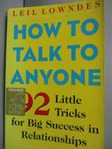 【書寶二手書T5/溝通_IFL】How to Talk to Anyone_Leil Lowndes