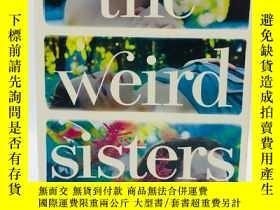 二手書博民逛書店The罕見Weird Sisters. 英文原版《奇怪的姐妹》E