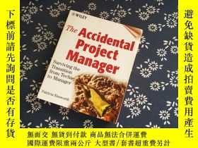 二手書博民逛書店The罕見Accidental Project ManagerY267682 Patricia Enswort