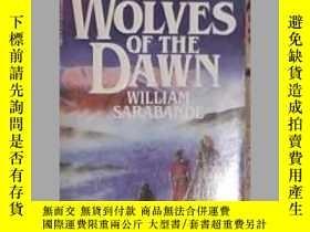 二手書博民逛書店英文原版罕見Wolves of the Dawn by Will