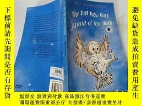 二手書博民逛書店The罕見Owl Who Was Afraid of the Dark:害怕黑暗的貓頭鷹Y200392