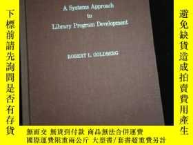 二手書博民逛書店A罕見Systems Approach to Library Peogram Development (英文)