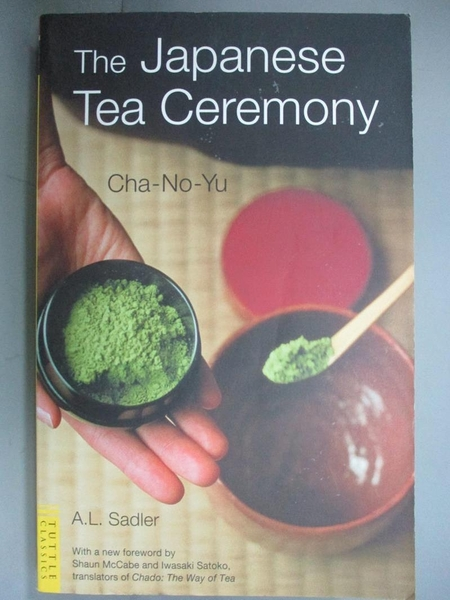 【書寶二手書T3/歷史_CM3】Japanese Tea Ceremony: Cha-No-Yu_Sadler, A. L.