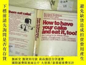 二手書博民逛書店How罕見to have your cake and eat i