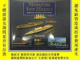 二手書博民逛書店Miniature罕見Ship Models (damaged)-微型船模型(損壞)Y414958 出版