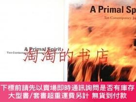 二手書博民逛書店プライマルスピリット罕見: 今日の造形精神 + A Primal Spirit: Ten Contemporary