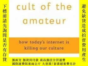 二手書博民逛書店The罕見Cult Of The Amateur-業余愛好者的崇拜Y436638 Andrew Keen Cr