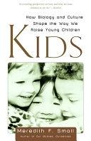 二手書博民逛書店《Kids: How Biology and Culture Shape the Way We Raise Young Children》 R2Y ISBN:0385496281
