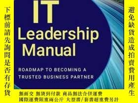 二手書博民逛書店IT罕見Leadership Manual: Roadmap to Becoming a Trusted Busi