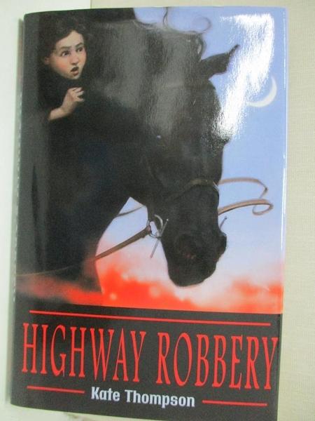 【書寶二手書T2/原文小說_GI2】Highway Robbery_Thompson, Kate/ Duddle, Jonny (ILT)/ Dress, Robert (ILT)