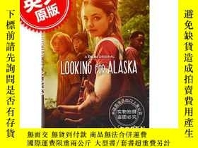 二手書博民逛書店Looking罕見for Alaska (Movie Tie-I