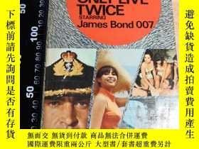 二手書博民逛書店007系列罕見邦德 JAMES BOND YOU ONLY LIVE TWICE 《007之雷霆谷》Y4110
