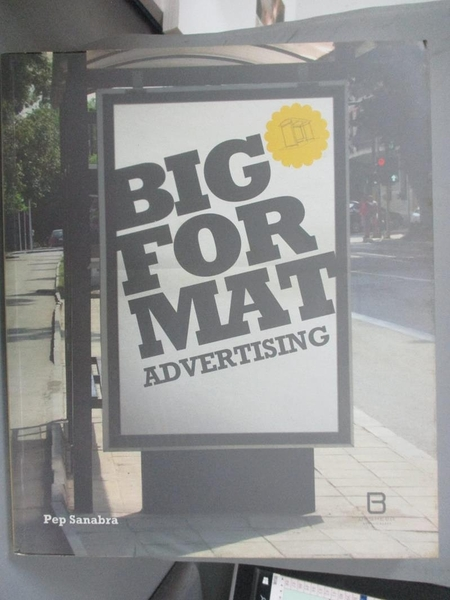 【書寶二手書T7/廣告_EXO】Big format advertising_[Pep Sanabra ; editor, Joseph M. Minguet]