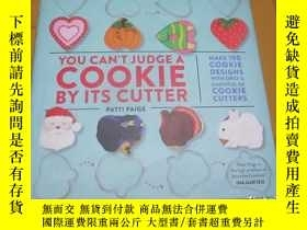 二手書博民逛書店You罕見Can t Judge a Cookie by Its Cutter: Make 100 Cookie