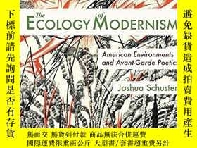 二手書博民逛書店The罕見Ecology Of ModernismY364682 Joshua Schuster Univer