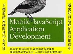 二手書博民逛書店Mobile罕見Javascript Application DevelopmentY256260 Adria