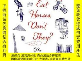 二手書博民逛書店They罕見Eat Horses, Don t They?Y256260 Piu Marie Eatwell