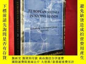 二手書博民逛書店European罕見Metals in Native Hands