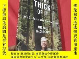 二手書博民逛書店In罕見the Thick of It: My Life in the Sierra Club (小16開,硬精裝