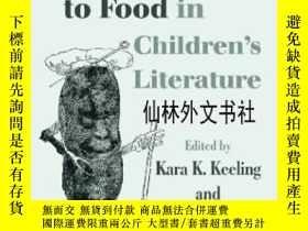 二手書博民逛書店【罕見】Critical Approaches To Food In Children s Literature奇