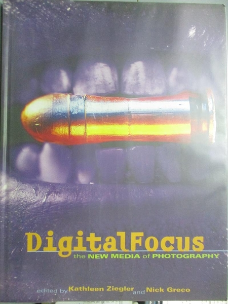 【書寶二手書T6/設計_QJA】Digital Focus: The New Media of Photography_