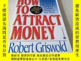 二手書博民逛書店HOW罕見TO ATTRACT MONEYY18429 Robe