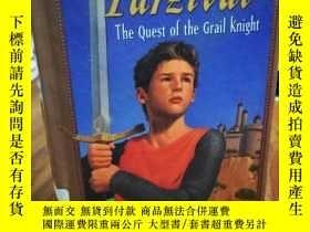 二手書博民逛書店PARZIVAL:THE罕見QUEST OF THE GRAIL