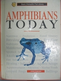 【書寶二手書T5/百科全書_QEF】Amphibians Today: A Complete and Up-To-Dat