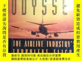 二手書博民逛書店Airline罕見Odyssey: The Airline Industrys Turbulent Flight