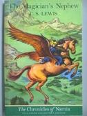 【書寶二手書T9/原文小說_OOD】The Magician s Nephew_LEWIS, C. S.