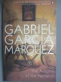 【書寶二手書T1/原文小說_NBF】The Autumn Of The Patriarch_Gabriel Garcia Marquez