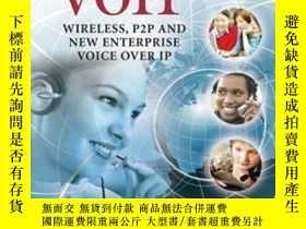 二手書博民逛書店VoIP:罕見Wireless, P2P and New Enterprise Voice over IP-VoI