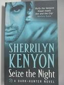 【書寶二手書T6/原文小說_ACW】Seize the Night_Sherrilyn Kenyon