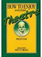 二手書博民逛書店 《How to Enjoy Theatre》 R2Y ISBN:9575860551│精平裝:平裝本