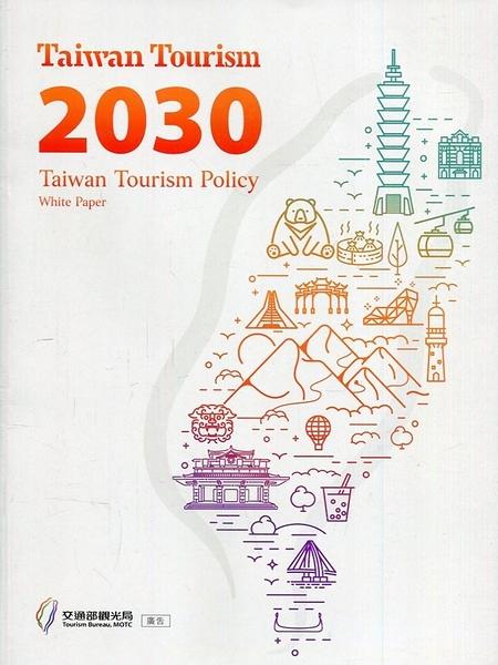 Taiwan Tourism 2030: Taiwan tourism policy white p