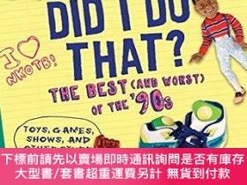 二手書博民逛書店Did罕見I Do That?: The Best (and Worst) of the 90s - Toys,