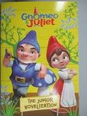 【書寶二手書T4/原文小說_C3O】Gnomeo and Juliet junior novelization_Woods, Molly Mcguire (ADP)
