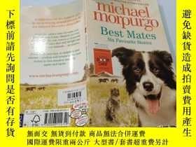 二手書博民逛書店michael罕見morpurgo Best Mates:邁克爾·莫爾普戈 最佳搭檔Y200392
