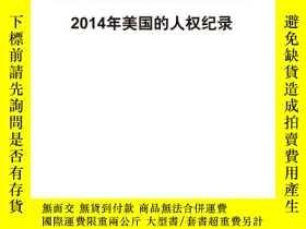 二手書博民逛書店2014年美國的人權紀錄(漢英)罕見[Human Rights