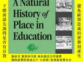 二手書博民逛書店A罕見Natural History Of Place In EducationY255562 David H
