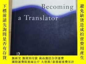 二手書博民逛書店becoming罕見a translator《譯者登場》翻譯理論重磅著作之一 低價Y150732 Dougla