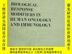 二手書博民逛書店BIOLOGICAL罕見RESPONSE MODIFIERS IN HUMAN ONCOLOGY AND IMMU
