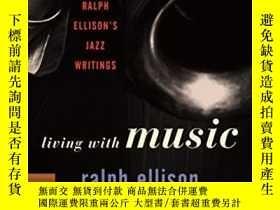 二手書博民逛書店Living罕見With MusicY256260 Ralph Ellison Modern Library