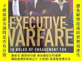 二手書博民逛書店Executive罕見Warfare: 10 Rules of