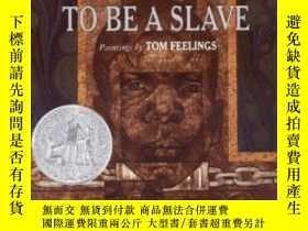 二手書博民逛書店To罕見Be A SlaveY364682 Lester, Julius  Feelings, Tom (il